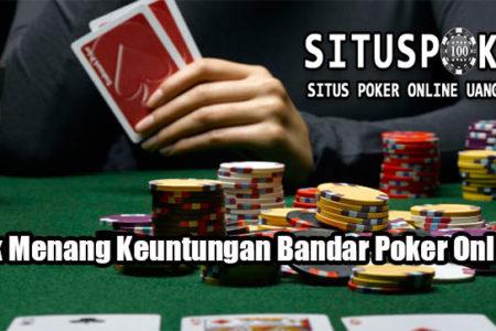 Trik Menang Keuntungan Bandar Poker Online
